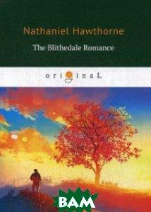 Купить The Blithedale Romance, T8RUGRAM, Hawthorne Nathaniel, 978-5-521-07048-0