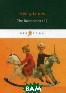 Купить The Bostonians. Part II, T8RUGRAM, James Henry, 978-5-521-07073-2