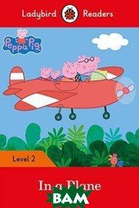 Купить Peppa Pig: In a Plane, Ladybird, 978-0-241-31945-1