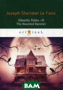 Купить Ghostly Tales-II. The Haunted Baronet, T8RUGRAM, Fanu Joseph Sheridan, 978-5-521-07112-8