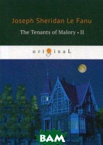 Купить The Tenants of Malory-II, T8RUGRAM, Fanu Joseph Sheridan, 978-5-521-07451-8