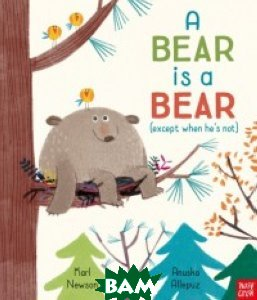 Купить A Bear is a Bear, Nosy Crow, Newson Karl, 978-1-78800-099-4