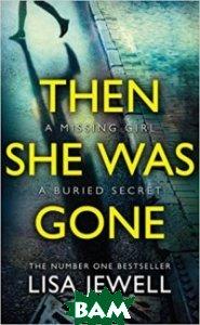 Купить Then She Was Gone, Random House, Inc., Jewell Lisa, 978-1-78475-625-3
