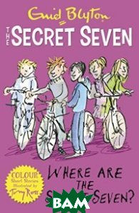 Купить Secret Seven Colour Short Stories. Where Are The Secret Seven?, Stoughton, Blyton Enid, 978-1-4449-2768-9