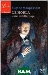 Купить Le Horla, Librio, Maupassant G., 978-2-290-13401-6
