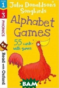 Купить Read with Oxf: Stages 1-3. Julia Donaldson`s Songbirds: Alphabet Games Flashcards, OXFORD UNIVERSITY PRESS, Donaldson Julia, 978-0-19-276485-0
