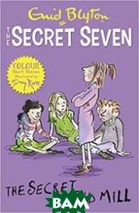 Купить Secret Seven Colour Short Stories: The Secret of Old Mill, Stoughton, Blyton Enid, 978-1-4449-2770-2