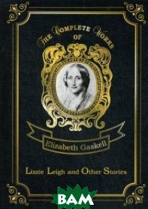 Lizzie Leigh and Other Stories