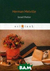 Купить Israel Potter, T8RUGRAM, Melville Herman, 978-5-521-07464-8