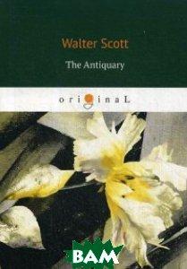 Купить The Antiquary, T8RUGRAM, Scott Walter, 978-5-521-07534-8