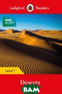 Купить BBC Earth. Deserts, Ladybird, 978-0-241-31608-5