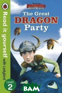 Dragons. The Great Dragon Party, Ladybird, 978-0-241-24977-2  - купить со скидкой