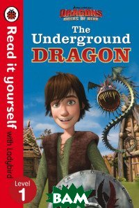 Купить Dragons: The Underground Dragon, Ladybird, 978-0-241-24973-4