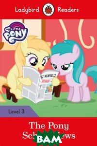 Купить My Little Pony: The Pony School News, Ladybird, 978-0-241-31611-5