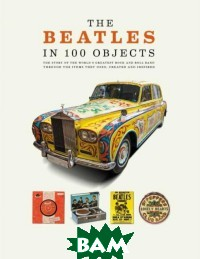 Купить The Beatles in 100 Objects, CARLTON, Southall Brian, 1-78739-096-9
