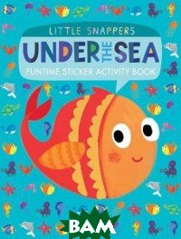 Купить Under the Sea: Funtime Sticker Activity Book, Little Tiger Press, 978-1-84869-158-2