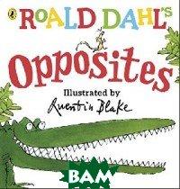 Купить Roald Dahl s Opposites, Puffin, Dahl Roald, 978-0-241-33055-5