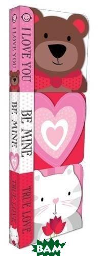 Купить Chunky Set: I Love You, Be Mine, True Love (3 board books), Priddy Books, Priddy Roger, 978-1-78341-297-6
