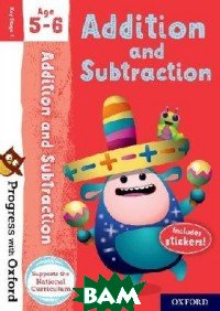 Купить Progress with Oxford: Addition and Subtraction, OXFORD UNIVERSITY PRESS, Clare Giles, 978-0-19-276581-9