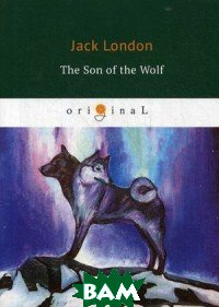 Купить The Son of the Wolf, T8RUGRAM, London Jack, 978-5-521-07494-5