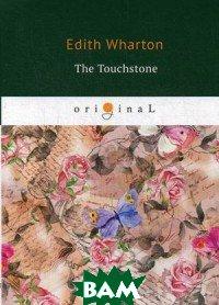 Купить The Touchstone, T8RUGRAM, Wharton Edith, 978-5-521-07832-5