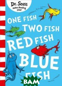 One Fish, Two Fish, Red Fish, Blue Fish, HarperCollins Publishers, Dr. Seuss, 978-0-00-820149-4  - купить со скидкой