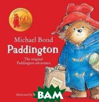 Купить Paddington, HarperCollins Publishers, Bond Michael, 978-0-00-829910-1