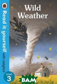 Купить Wild Weather, Ladybird, 978-0-241-31259-9