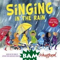 Купить Singing in Rain (+ Audio CD), OXFORD UNIVERSITY PRESS, Hopgood Tim, 978-0-19-274637-5