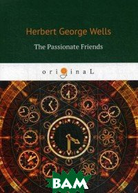 Купить The Passionate Friends, T8RUGRAM, Wells Herbert George, 978-5-521-08236-0