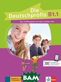 Купить Die Deutschprofis B1.1. Kurs - und& 220;bungsbuch mit Audios und Clips online, KLETT, Swerlowa Olga, 978-3-12-676486-5