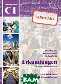 Купить Erkundungen C1. Kompakt Kurs- und Arbeitsbuch mit CD (+ Audio CD), Schubert Verlag, Anne Buscha, 978-3-941323-27-8