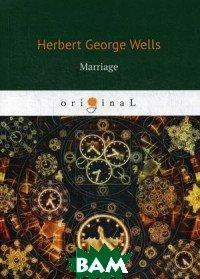 Купить Marriage, T8RUGRAM, Wells Herbert George, 978-5-521-08237-7
