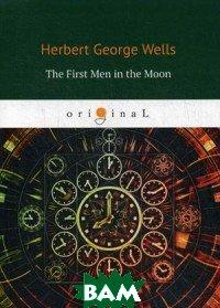 Купить The First Men in the Moon, T8RUGRAM, Wells Herbert George, 978-5-521-08226-1