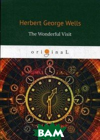 Купить The Wonderful Visit, T8RUGRAM, Wells Herbert George, 978-5-521-08243-8