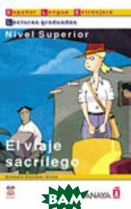 Купить El viaje sacrilego, Grupo Anaya, Ernesto Escobar Ulloa, 978-84-667-0054-2