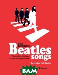 Купить The Complete Beatles Songs, CARLTON, Turner Steve, 978-1-78739-077-5