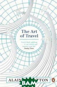 Купить The Art of Travel, Penguin Group, Alain de Botton, 978-0-241-97006-5