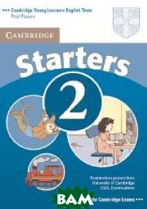 Cambridge: Young Learners English Tests: Starters 2: Student`s Book: Examination Papers from the University of Cambridge