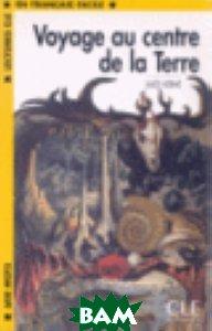 Купить Voyage au centre de la Terre, CLE International, 978-2-09-031917-0