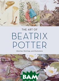 Купить The Art of Beatrix Potter. Sketches, Paintings, and Illustrations, Abrams, Zach Emily, 978-1-452-15127-4