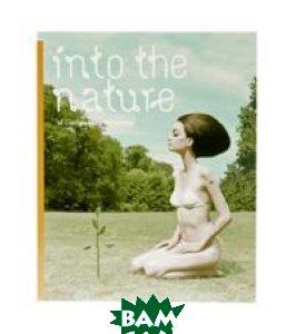 Купить Into the Nature: Of Creatures And Wilderness, Die Gestalten Verlag, R. Klanten, 978-3-89955-099-3