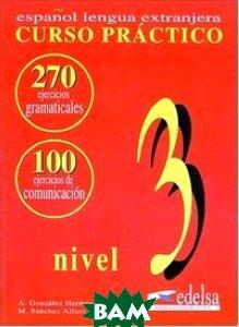 Купить Gram& 225;tica - Curso pr& 225;ctico Ejercicios nivel 3, Edelsa, 978-84-7711-075-0