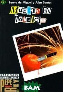 Купить Colecci& 243;n para que leas 1. Muerte en Valencia, Edelsa, Лорето де Мигель, 978-84-7711-017-0