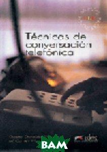 Купить T& 233;cnicas de conversaci& 243;n telef& 243;nica, Edelsa, Gaspar Gonzalez Mangas, 978-84-7711-184-9