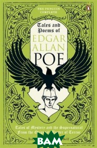 Купить The Penguin Complete Tales and Poems of Edgar Allan Poe, Penguin Group, 978-0-670-91984-0