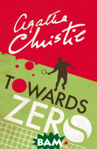 Купить Towards Zero, HarperCollins Publishers, Christie Agatha, 978-0-00-819631-8