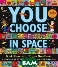 Купить You Choose in Space, Penguin Group, Goodhart Pippa, 978-0-14-137930-2