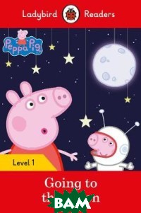 Купить Peppa Pig. Going to the Moon, Ladybird, 978-0-241-36544-1