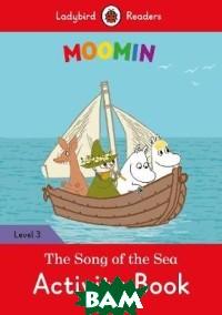 Купить Moomin. The Song of the Sea. Activity Book, Ladybird, 978-0-241-36539-7